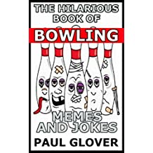 The Hilarious Book Of Bowling Memes And Jokes