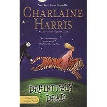 Definitely Dead (Sookie Stackhouse/True Blood, Book 6)