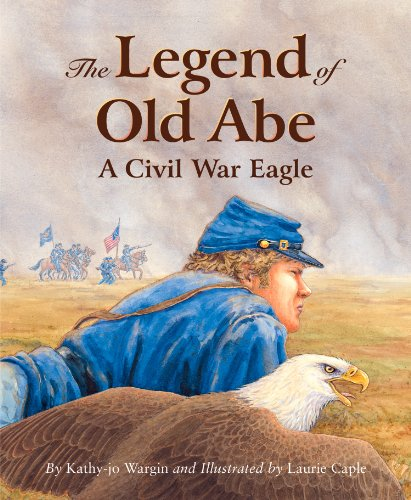 The Legend of Old Abe: A Civil War Eagle (Myths, Legends, Fairy and - Eagle Legends Bald