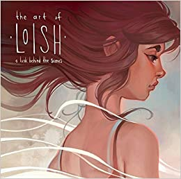 The Art Of Loish A Look Behind The Scenes Van Baarle Lois 3dtotal Publishing 9781909414280 Amazon Com Books
