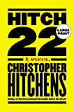 By Christopher Hitchens Hitch 22: A Memoir