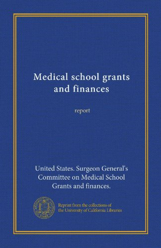 Medical school grants and finances: report