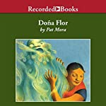 Dona Flor: A Tall Tale About a Giant Woman with a Great Big Heart | Pat Mora