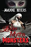 Loves, Myths and Monsters, JoAnne Myers, 1612358160
