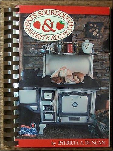 Book Pat's Sourdough and Favorite Recipes by Pat Duncan (1991-06-01)