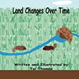 Land Changes Over Time (Changes Duet) (Volume 2)