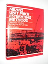 Means Unit Price Estimating Methods: Standards & Procedures for Using Unit Price Cost Data