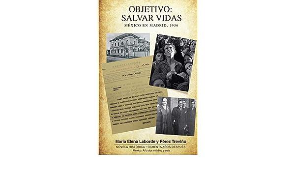 Objetivo: Salvar Vidas México en Madrid 1936 (Spanish Edition ...