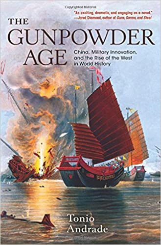 The Gunpowder Age: China, Military Innovation, and the Rise