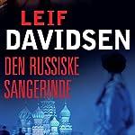 Den russiske sangerinde (Den russiske trilogi 1) | Leif Davidsen