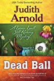 Dead Ball by Arnold, Judith (2014) Paperback