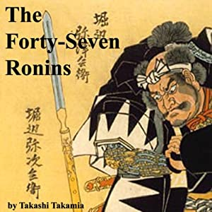 The Forty-Seven Ronins Hörbuch