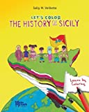 img - for Let's Color the History of Sicily: Thirteen Different Cultures in 5,000 Years (Sicilian Roots) book / textbook / text book