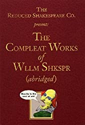 The Reduced Shakespeare Co. presentsThe Compleat Works of Wllm Shkspr (abridged)