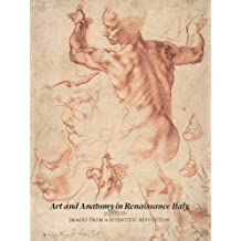 Art and Anatomy in Renaissance Italy: Images from a Scientific Revolution (Metropolitan Museum of Art (Paperback))