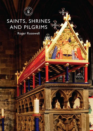 Saints, Shrines and Pilgrims (Shire Library)