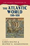 The Human Tradition in the Atlantic World, 1500–1850, , 1442206977