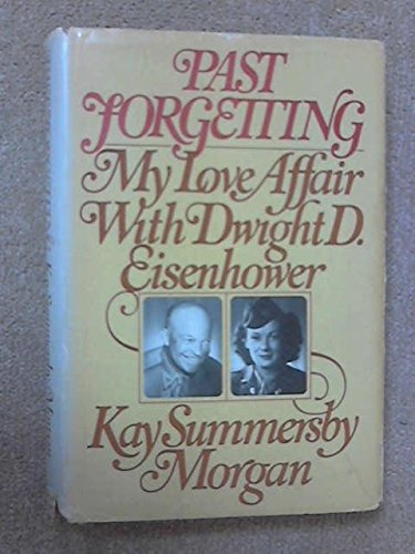 Past Forgetting: My Love Affair with Dwight D. Eisenhower