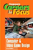Computer and Video Game Design (Careers in Focus)
