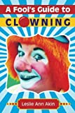 img - for A Fools Guide to Clowning book / textbook / text book