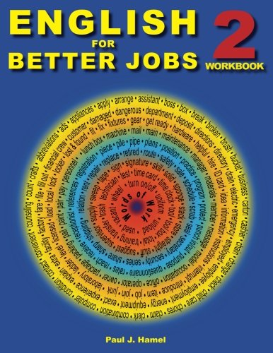 English for Better Jobs 2: Language for Work and Living (Volume 2)