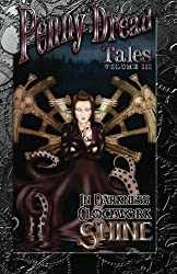 Penny Dread Tales: Volume III: In Darkness Clockwork Shine (Volume 3)