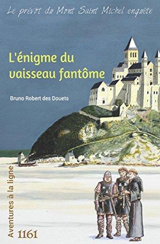 L'énigme du vaisseau fantôme (Le prévôt du Mont Saint Michel enquête) (French Edition)