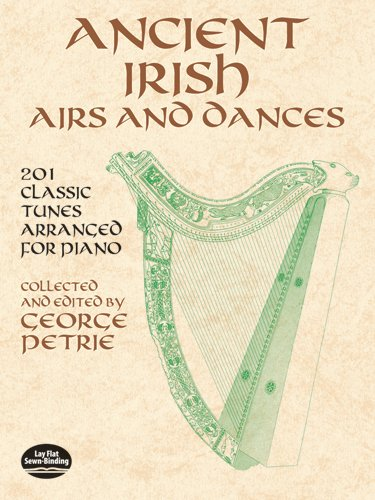 Ancient Irish Airs and Dances: 201 Classic Tunes Arranged for Piano (Dover Music for Piano) (Sheet Music Piano Irish)