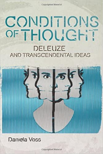 Conditions of Thought: Deleuze and Transcendental Ideas (Plateaus New Directions in Deleuze Studies EUP)