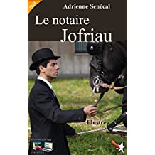 Le notaire Jofriau (Illustré) (Nouvelle-France Roman historique) (French Edition)