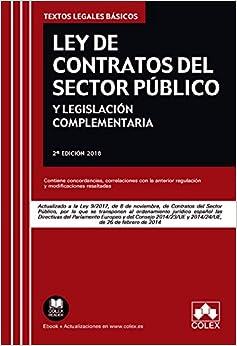 Ley De Contratos Del Sector Público Y Legislación Complementaria: Actualizado A La Ley 9/2017 De 8 De Noviembre por Editorial Colex S.l. epub