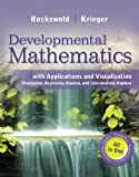 Developmental Mathematics with Applications and Visualization : Prealgebra, Beginning Algebra, and Intermediate Algebra, Rockswold, Gary K. and Krieger, Terry A., 0321931742