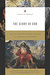 The Glory of God (Redesign) (Volume 2) (Theology in Community (Volume 2)) Paperback
