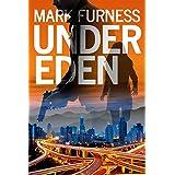 Under Eden: A Gar Hart Thriller (Complete Edition, Parts 1-3)