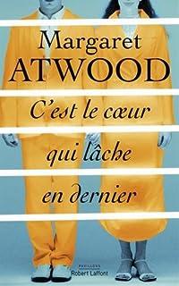 C'est le cœur qui lâche en dernier, Atwood, Margaret