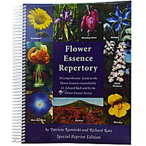 Flower Essence Repertory: A Comprehensive Guide to the Flower Essences researched by Dr. Edward Bach and the Flower Essence - Essence Wellness Flower