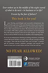 No Fear Allowed: A Story of Guts, Perseverance, & Making an Impact by Morgan James Publishing