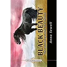 BLACK BEAUTY  The autobiography of a horse: Illustrated edition