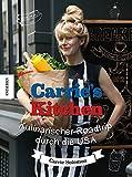 Carrie's Kitchen: Kulinarischer Roadtrip durch die USA