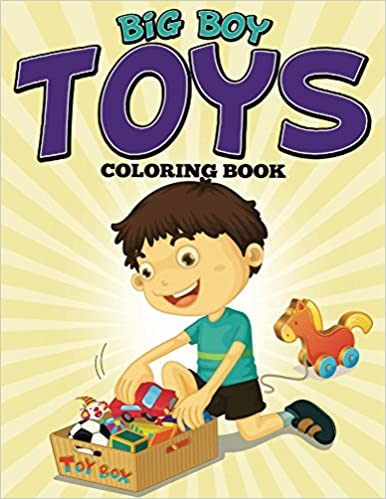 Big Boy Toys Coloring Book: Coloring Books for Kids (Art
