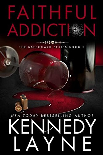 Read Online Faithful Addiction: The Safeguard Series, Book Two ebook