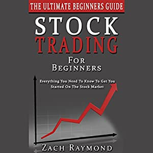 Stock Trading for Beginners - The Ultimate Beginner's Guide Audiobook