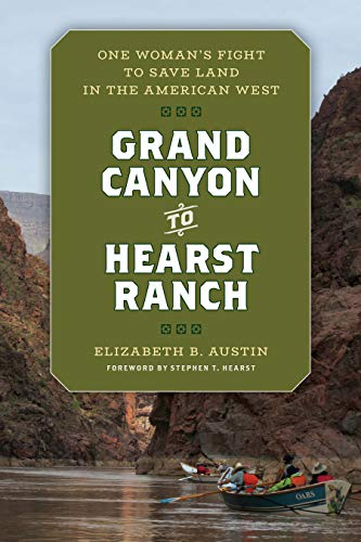 - Grand Canyon to Hearst Ranch: One Woman's Fight to Save Land in the American West