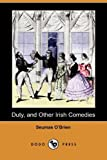 Duty, and Other Irish Comedies, Seumas O'Brien, 1406531669