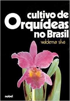 Book Cultivo de Orquídeas no Brasil (Em Portuguese do Brasil)