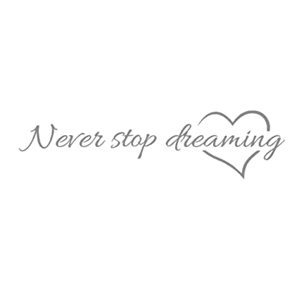 Amazoncom Never Stop Dreaming Quotes Wall Stickers