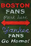 Boston Fans Park Here Yankees Fans Go Home Sports Poster Print 24 x 36in