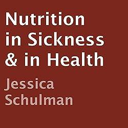 Nutrition in Sickness & in Health