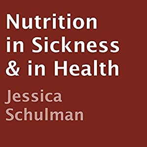 Nutrition in Sickness & in Health Audiobook