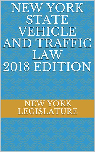 NEW YORK STATE VEHICLE AND TRAFFIC LAW 2018 EDITION